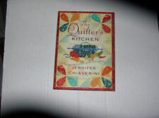 The Quilter's Kitchen by Jennifer Chiaverini (2008) SIGNED 1st/1st