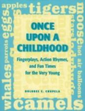 Once Upon a Childhood: Fingerplays, Actions Rhymes, and Fun Times for the Very Y