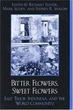 War and Peace Library: Bitter Flowers, Sweet Flowers : East Timor, Indonesia,...