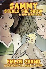Sammy Steals the Show : A Bird Brain Book 10 by Emlyn Chand (2014, Hardcover,...