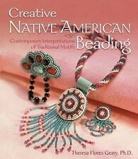 Creative Native American Beading : Contemporary Interpretations of...