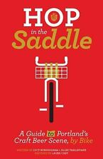 Hop in the Saddle: A Guide to Portland's Craft Beer Scene, by Bike (People's Gui