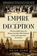 Empire of Deception: The Incredible Story of a Master Swindler Who Seduced a