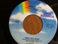 "THREE DOG NIGHT 45 RPM ""Pieces of April"" & ""The Writings on the Wall"" VG cond."