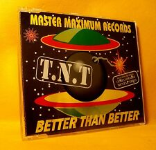 MAXI Single CD T.N.T. Better Than Better 5TR 1994 Happy Hardcore, Euro House