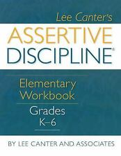 Assertive Discipline Elementary Workbook Grades K 6, Lee Canter, Good Book