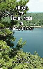 A Thought from Thomas A Kempis for Each Day of the Year by Thomas à Kempis...