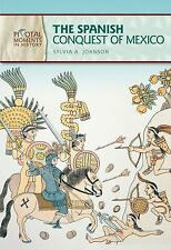 The Spanish Conquest of Mexico (Pivotal Moments in History)-ExLibrary