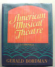 AMERICAN MUSICAL THEATRE: A CHRONICLE 1979 OUP NY Gerald Bordman HB DJ VGC