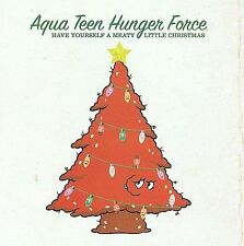 AQUA TEEN HUNGER FORCE-HAVE YOURSELF A MEATY LITTLE CHRISTMAS CD NEW