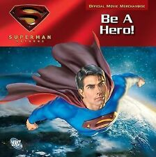 Be a Hero! by Brent Sudduth (2006, Paperback, Movie Tie-In)