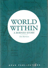 World  Within - a Borneo Story -  Tom Harrisson