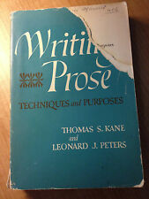 Writing Prose : Techniques and Purposes by Thomas S. Kane and Leonard J....s#893