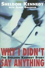 Why I Didn't Say Anything: The Sheldon Kennedy Story-ExLibrary