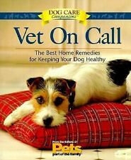 Vet On Call: The Best Home Remedies for Keeping Your Dog Healthy (Dog Lovers Car