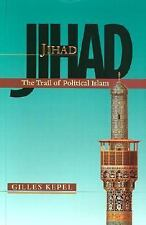 Jihad: The Trail of Political Islam Kepel, Professor Gilles Hardcover