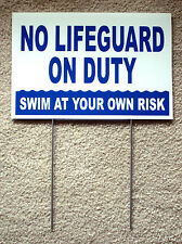 """NO LIFEGUARD ON DUTY Swim at Your Own  Risk  8"""" x12"""" Coroplast Sign w/ Stake b"""