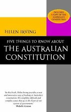 Five Things to Know about the Australian Constitution by Helen Irving (2004,...