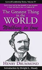 The Greatest Thing in the World : Walking in Love by Henry Drummond (2007,...