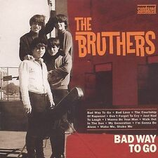 THE BRUTHERS - BAD WAY TO GO (CD 2003)   11 TRACKS    SUNDAZED