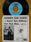 BLUES PICTURE SLEEVE 45: ROBERT PETE WILLIAMSGood Bye Slim Harpo/Viet Nam Blues