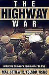 The Highway War: A Marine Company Commander in Iraq, Very Good Books