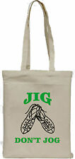 Irish Dancing 'Jig Don't Jog' Cotton Tote Bag Novelty Gift