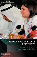 Gender and Politics in Kuwait : Women and Political Participation in the Gulf...