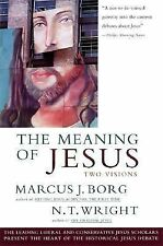 Meaning of Jesus, The by Borg, Marcus J., Wright, N. T.