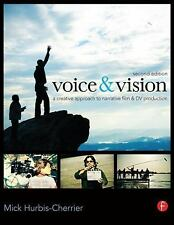 Voice and Vision : A Creative Approach to Narrative Film and DV Production