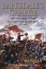 Barksdale's Charge : The True High Tide of the Confederacy at Gettysburg, July 2