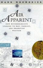 Air Apparent: How Meteorologists Learned to Map, Predict, and Dramatiz-ExLibrary