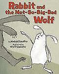 Rabbit and the Not-So-Big-Bad Wolf by Michaël Escoffier (2013, Hardcover)