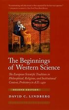 The Beginnings of Western Science : The European Scientific Tradition in...