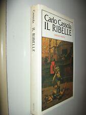 CASSOLA CARLO - IL RIBELLE -    RIZZOLI
