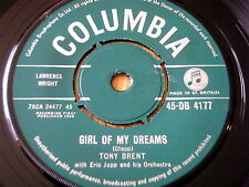 "TONY BRENT - GIRL OF MY DREAMS / DON'T PLAY THAT MELODY    7"" VINYL"