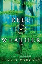 Bell Weather: A Novel by Mahoney, Dennis