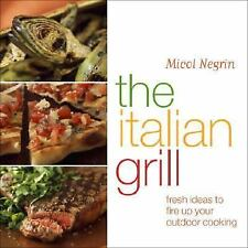 The Italian Grill: Fresh Ideas to Fire Up Your Outdoor Cooking-ExLibrary