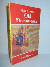 How to Read Old Documents by E. E. Thoyts (2001, Paperback)