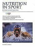 The Encyclopaedia of Sports Medicine: Nutrition in Sport Volume VII by Ronald...