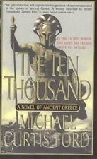 The Ten Thousand: A Novel of Ancient Greece Ford, Michael Curtis Mass Market Pa