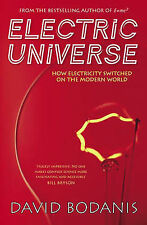Electric Universe: How Electricity Switched on the Modern World, Bodanis, David