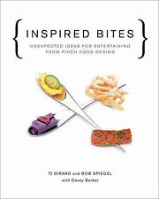 Inspired Bites: Unexpected Ideas for Entertaining from Pinch Food Design, , Barb