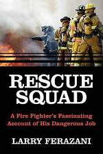 Rescue Squad : A Fire Fighter's Fascinating Account of His Dangerous Job by...