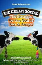 Ice Cream Social : The Struggle for the Soul of Ben and Jerry's by Brad...