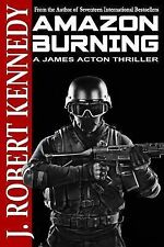 James Acton Thrillers: Amazon Burning : A James Acton Thriller Book #10 by J....