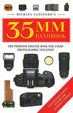Michael Langford's 35mm Handbook: The Problem-solving Book for Every...