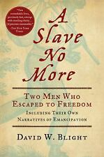 A Slave No More: Two Men Who Escaped to Freedom, Including Their Own Narratives
