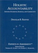 Experts in Assessment: Holistic Accountability : Serving Students, Schools,...