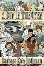 A Bun in the Oven : How the Food and Birth Movements Resist Industrialization...